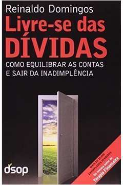 Livre-se das Dívidas de Reinaldo Domingos pela Dsop (2012)