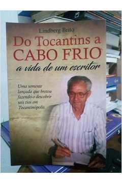 Do Tocantins a Cabo Frio - a Vida de um Escritor de Lindberg Brito pela Foco (2018)