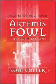 Artemis Fowl - the Lost Colony