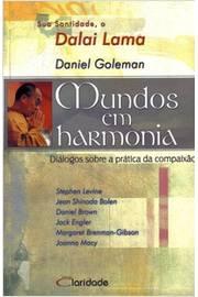 Mundos Em Harmonia - Diálogos Sobre a Prática da Compaixão