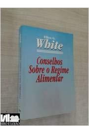 Livro: Conselhos Sobre o Regime Alimentar - Ellen G. White