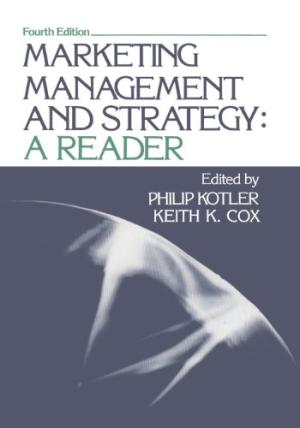 Marketing Managemente and Strategy: a Reader