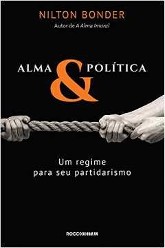 Alma & Política - um Regime para Seu Partidarismo