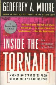 Inside the Tornado:marketing Strategies From Silicon Valleys Cuttin..