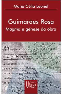 Guimarães Rosa : Magma e Gênese da Obra