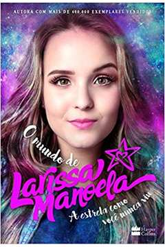 Livro  O Mundo de Larissa Manoela - Larissa Manoela   Estante Virtual af24dc3029