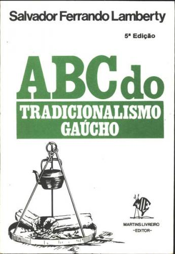 Abc do Tradicionalismo Gaúcho