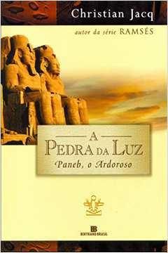 A Pedra da Luz - Paneb, o Ardoroso