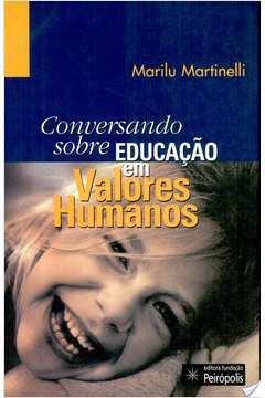 Conversando Sobre Educaçao Em Valores Humanos