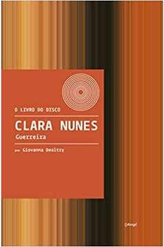 Clara Nunes Guerreira - o Livro do Disco