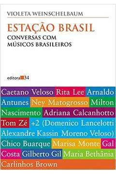 Estação Brasil: Conversas Com Músicos Brasileiros