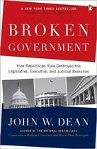 Broken Government: How Republican Rule Destroyed the Legislative,