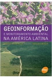 Geoinformação e Monitoramento Ambiental na América Latina