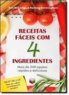 Receitas Faceis Com 4 Ingredientes - Vol. 1