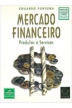 Mercado Financeiro Produtos E Servicos Eduardo Fortuna Pdf