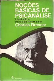 Noções Básicas de Psicanálise: Introdução a Psicologia Psicanalítica