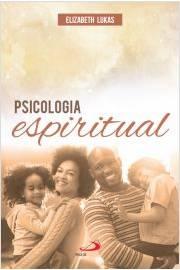 Psicologia Espiritual : Fontes de uma Vida Plena de Sentido
