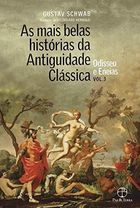 As Mais Belas Historias da Antiguidade Classica -