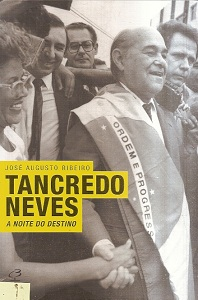 Tancredo Neves: a Noite do Destino