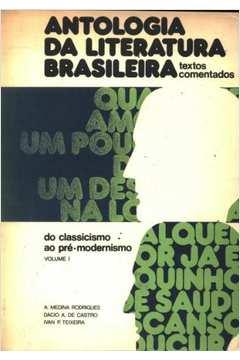 Antologia da Literatura Brasileira Vol 1