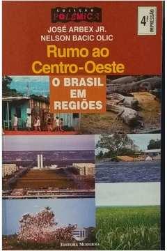 Rumo ao Centro- Oeste, o Brasil Em Regiões