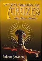 O Guardiao das 7 Cruzes - um Livro Misterio