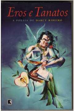 Eros e Tanatos: a Poesia de Darcy Ribeiro