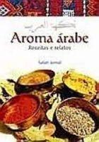 Aroma Arabe - Receitas e Relatos