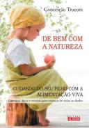 De Bem Com a Natureza Cuidando do Seu Filho Com a Alimentação Viva