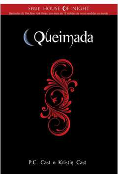 Queimada (the House of Night Livro 7)
