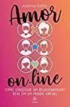 Amor On-line. Como Conseguir um Relacionamento Real Em um Mundo V