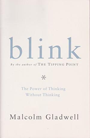 Blink : a Power of Thinking Without Thinking