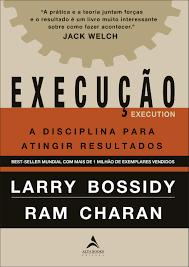 Execucão: a Disciplina para Atingir Resultados