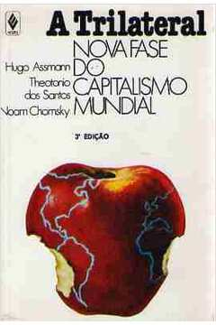 A Trilateral - Nova Fase do Capitalismo Mundial