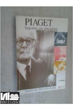 Piaget: Sugestões aos Educadores
