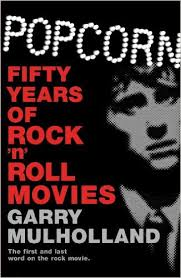 Popcorn: Fifty Years of Rocknroll Movies