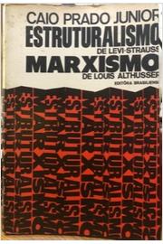 Estruturalismo de Levi Strauss Marxismo de Louis Althusser