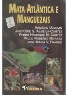 Mata Atlantica e Manguezais 2ª Ed de Armenio Uzunian pela Harbra (2014)