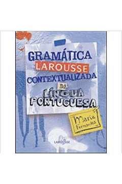 Gramática Larousse Contextualizada da Língua Portuguesa