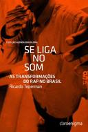 Se Liga no Som as Transformacoes do Rap no Brasil