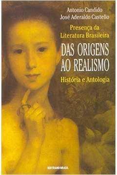 Presença da  Literatura Brasileira - das Origens ao Realismo