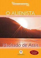O Alienista - Coleção Clássicos da Literatura