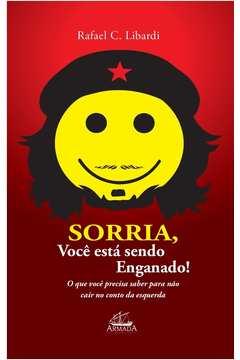 Sorria, Você Está Sendo Enganado!