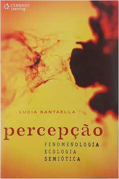 Percepção: Fenomenologia, Ecologia, Semiótica