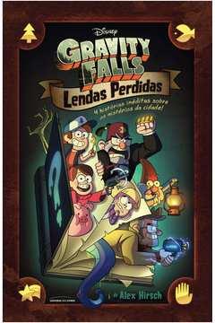 Livro: Gravity Falls - Lendas Perdidas - Alex Hirsch   Estante Virtual