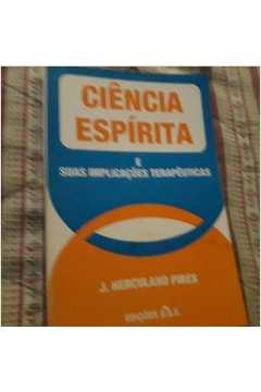 Ciência Espírita e Sua Implicações Terapêuticas