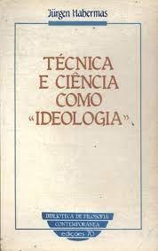 Tecnica e Ciencia Como Ideologia