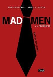 Mad Men e a Filosofia - Nada e o Que Parece