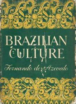 Brazilian Culture An Introduction to the Study of Culture in Brazil