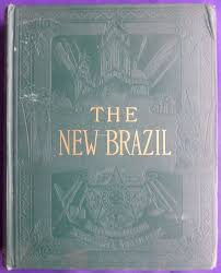 The New Brazil -its Resources and Attractions Historical, Descriptive
